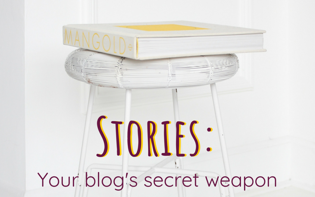 Stories: Your Blog's Secret Weapon