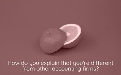 Are You Struggling to Explain Why You're Different from the Next Accountant?