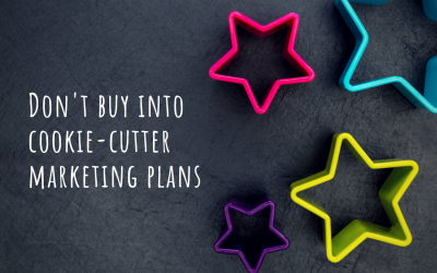 Cookie-Cutter Marketing Plans Don't Work